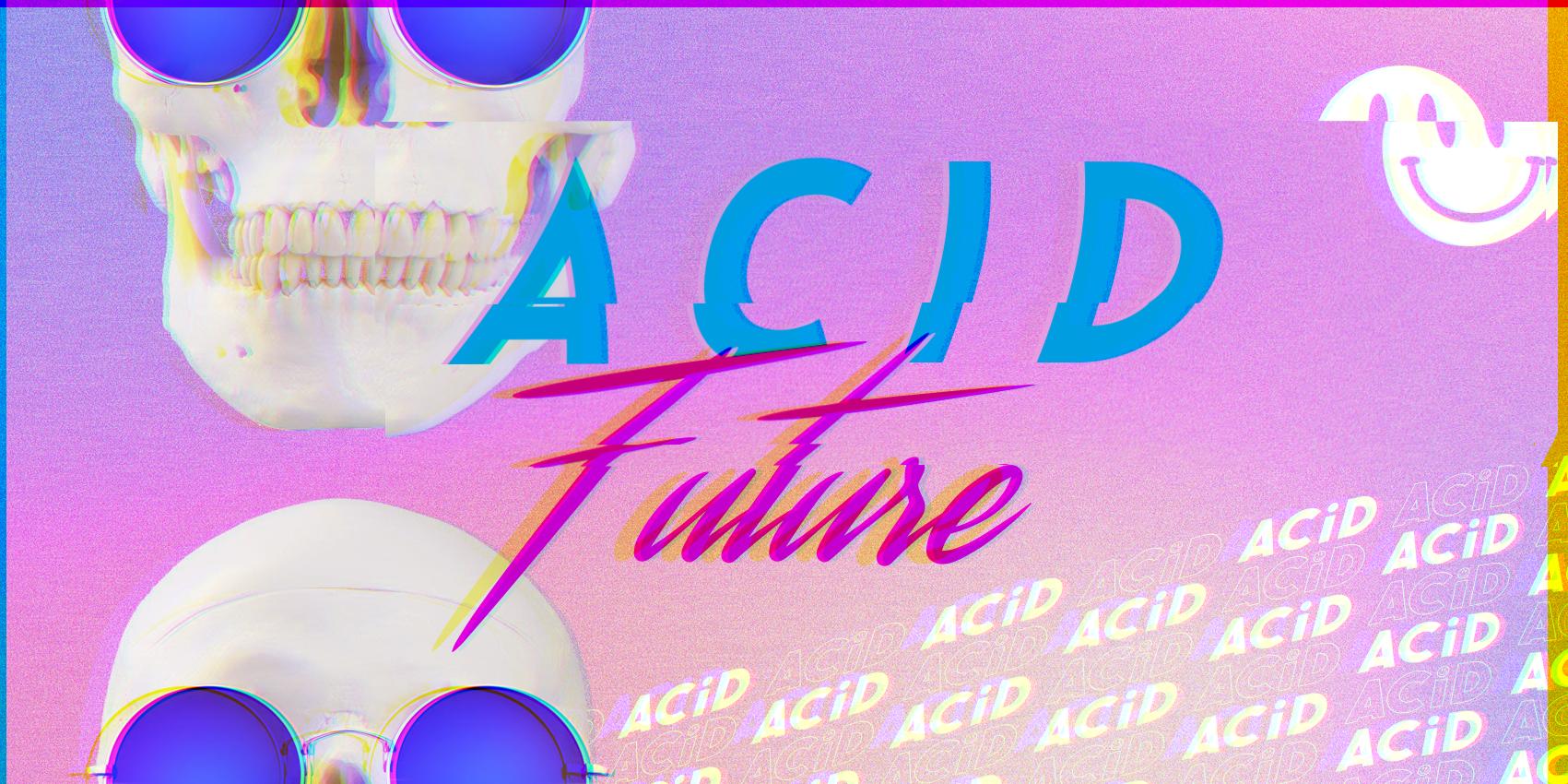 Bienvenue chez ACID Future